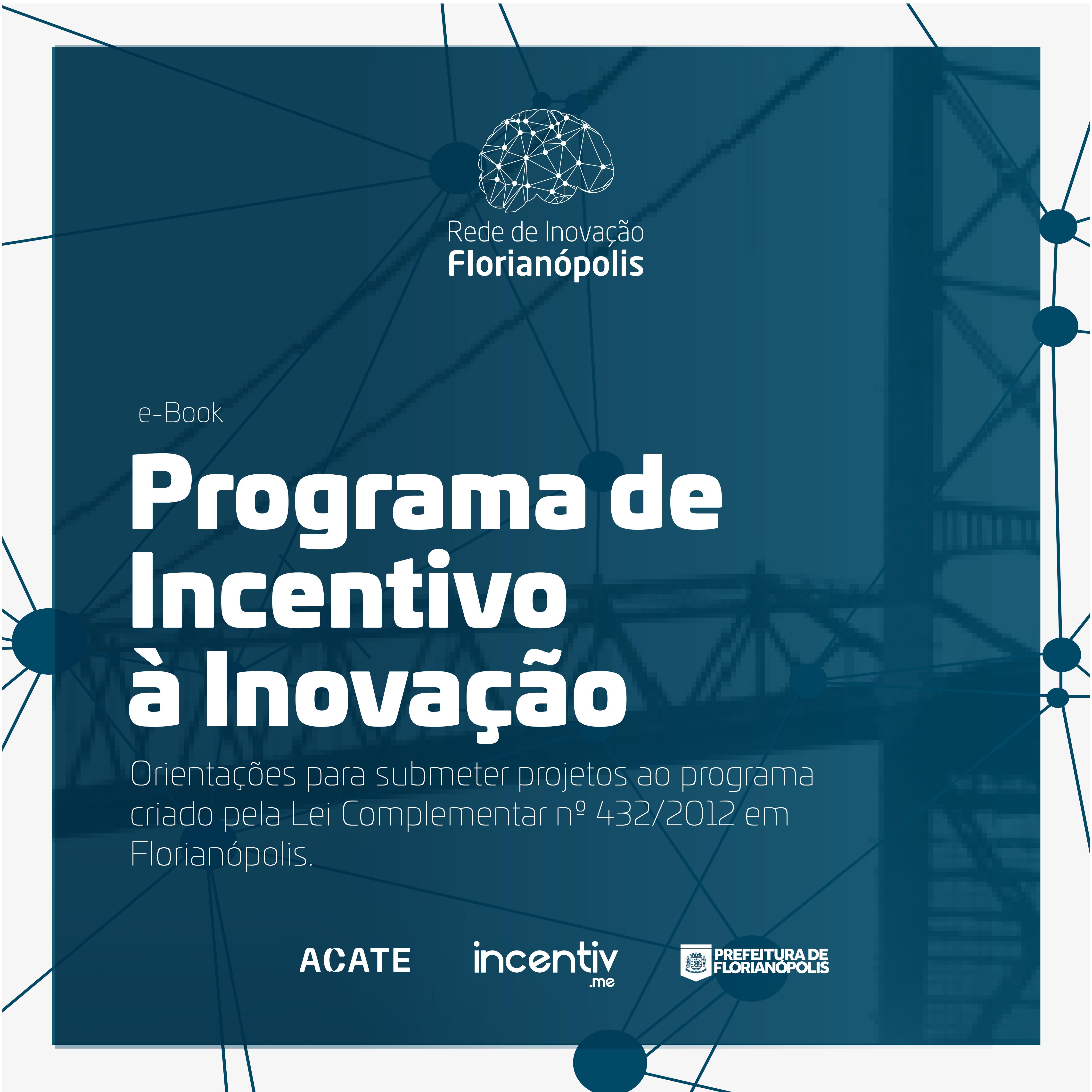 Conheça dicas valiosas sobre como submeter projetos ao Programa de Incentivo à Inovação