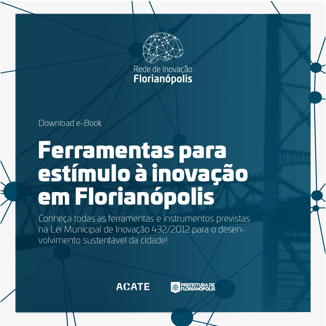 Descubra todas as ferramentas para estímulo à inovação em Florianópolis